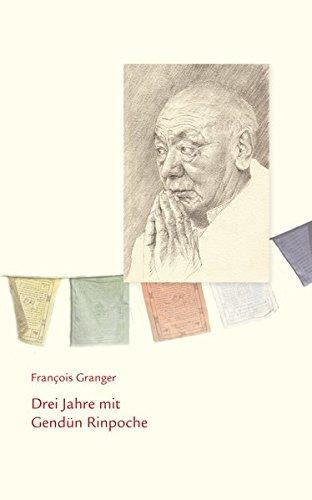 Drei Jahre mit Gendün Rinpoche