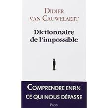 Dictionnaire de l'impossible: Comprendre enfin ce qui nous dépasse