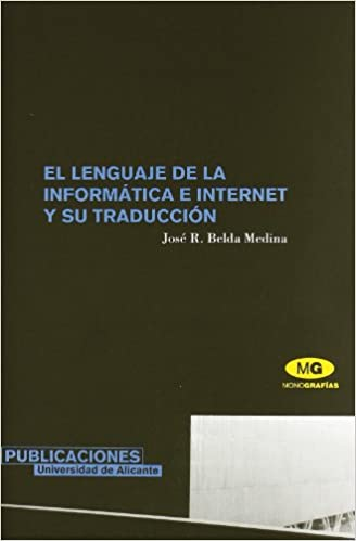El Lenguaje De La Informatica E Internet Y Su Traduccion/ the Language of Information and Internet and Its Translation (Spanish Edition): J. r.