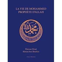 La Vie de Mohammed Prophete d'Allah