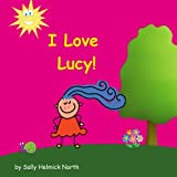 I Love Lucy! (Sneaky Snail Personalized Books)