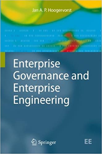 Enterprise Governance and Enterprise Engineering (The Enterprise Engineering Series)
