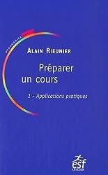 Préparer un cours : Tome 1, Applications pratiques