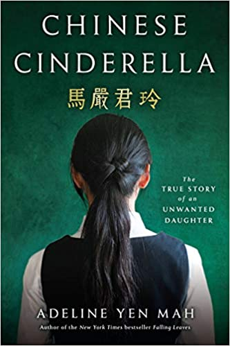 Chinese Cinderella: The True Story of an Unwanted Daughter: Adeline