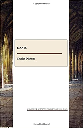 essays of charles dickens charles dickens amazon essays of charles dickens charles dickens 9781847189189 com books