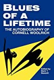 [Blues of a Lifetime: The Autobiography of Cornell Woolrich] (By: Cornell Woolrich) [published: December, 1991]