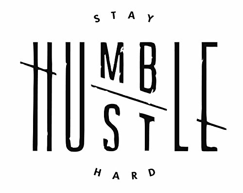 Stay Humble/Hustle Hard Motivation Home Decal Wall Art Sticker Success Business (22'' Wide, Black) by Sticker Express