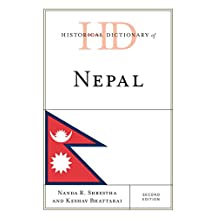 Historical Dictionary of Nepal (Historical Dictionaries of Asia, Oceania, and the Middle East)