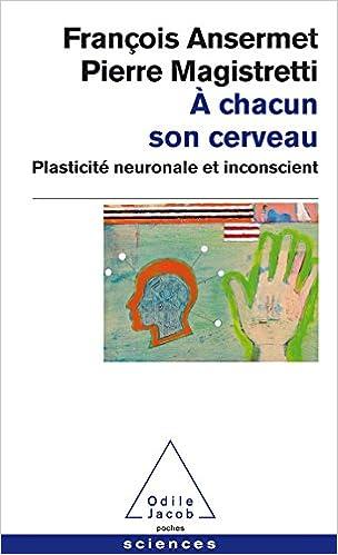 Livres gratuits en ligne À chacun son cerveau: Plasticité neuronale et inconscient pdf