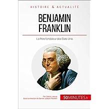 Benjamin Franklin: Le Père fondateur des États-Unis (Grandes Personnalités t. 33) (French Edition)