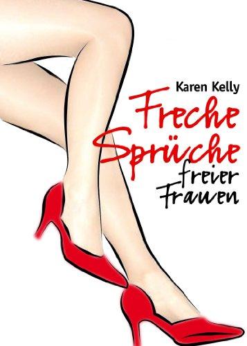 freche frauen sprüche Amazon.com: Freche Sprüche freier Frauen (German Edition) eBook  freche frauen sprüche