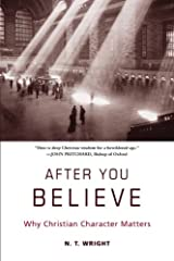 After You Believe: Why Christian Character Matters Paperback