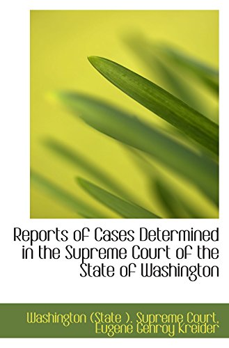 Reports of Cases Determined in the Supreme Court of the State of Washington