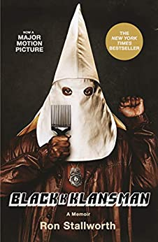 Black Klansman: Race, Hate, and the Undercover Investigation of a Lifetime by [Stallworth, Ron]