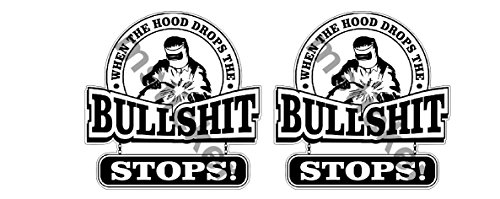 (2x Welder When the Hood Drops the Bullshit Stops Sticker Decal Car Truck Notebook Hard Hat Helmet Labor Union)