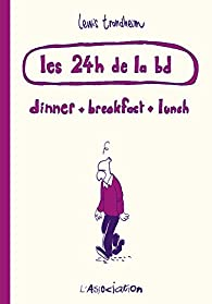 Les 24 heures de la bd : Dinner, breakfast, lunch par Lewis Trondheim