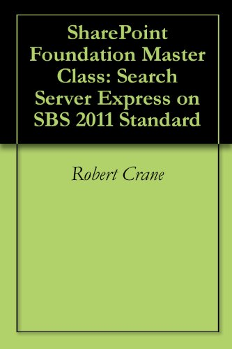SharePoint Foundation Master Class: Search Server Express on