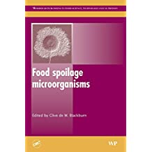 Food Spoilage Microorganisms (Woodhead Publishing Series in Food Science, Technology and Nutrition)