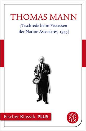 [Tischrede beim Festessen der Nation Associates, 1945] (Fischer Klassik Plus) (German Edition)
