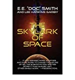 [ [ [ The Skylark of Space [ THE SKYLARK OF SPACE ] By Smith, E E