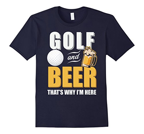 Here Golf Shirt (Mens Golf And Beer That's Why I'm Here T-shirt 3XL Navy)