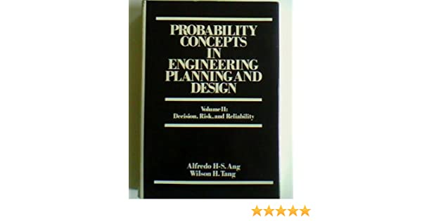 Amazon probability concepts in engineering planning and design amazon probability concepts in engineering planning and design vol 2 decision risk and reliability 9780471032014 alfredo hua sing ang fandeluxe Images