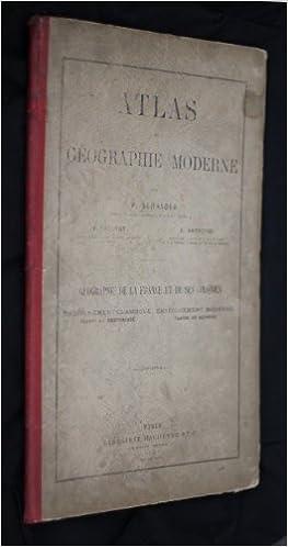 Lire un Atlas de géographie moderne. Géographie de la France et de ses colonies pdf, epub