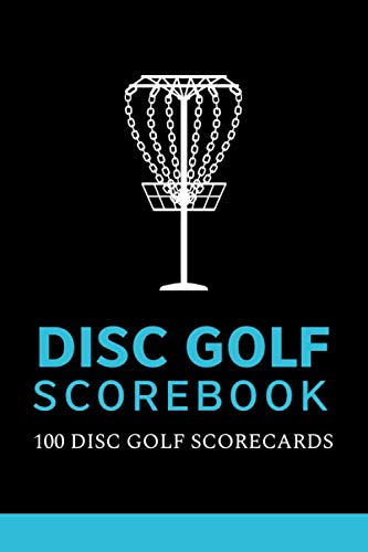 Disc Golf Scorebook 100 Disc Golf Scorecards: Personal Disc Golf Score Keeper, Gift Idea for Beginners and Professional Disc Golfers, 6x9