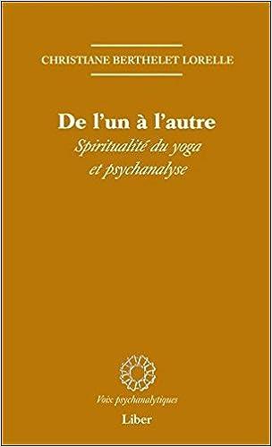 Livres gratuits en ligne De l'un à l'autre : Spiritualité du yoga et psychanalyse epub, pdf