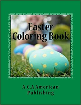 Easter Coloring Book ACA American Publishing 9781523272099 Amazon Books