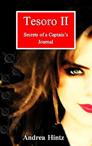 Tesoro II:  Secrets of a Captain's Journal (The Tesoro Series Book 2)