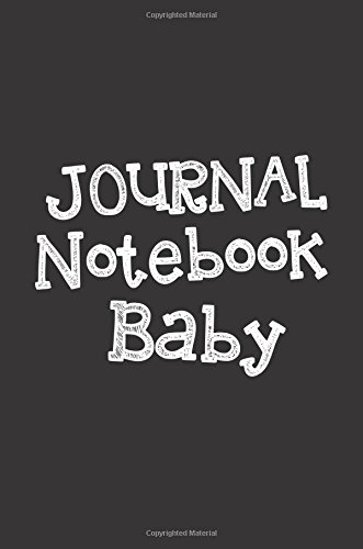 Journal Notebook Baby: 6 x 9, 108 Lined Pages (diary, notebook, journal, workbook)