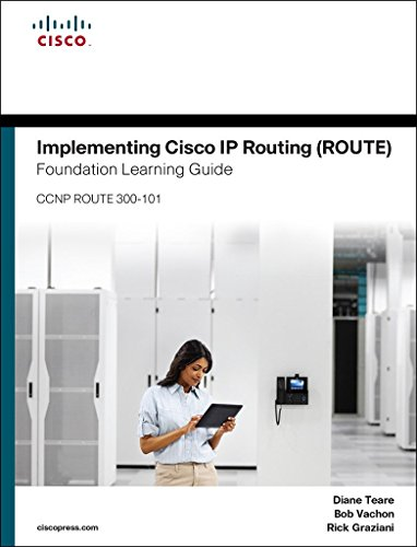 Download Implementing Cisco IP Routing (ROUTE) Foundation Learning Guide: (CCNP ROUTE 300-101) (Foundation Learning Guides) Pdf