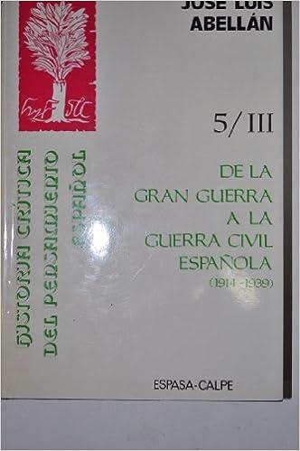 Gran Guerra a la Guerra civil española 1914-39 , de la. la crisis contemporanea. hªcritica, vol.5-3: Amazon.es: Abellán Garcia, Jose Luis: Libros