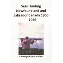 Seal Hunting Newfoundland and Labrador Canada 1965–1966 (Photo Albums t. 13) (French Edition)