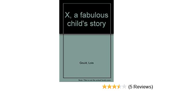 the story of x by lois gould
