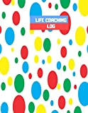 Life Coaching Log: All-in-one Coach Organiser Schedule Diary, Life Coaching Session Appointment Planner, Logbook Gifts for Life Coaches, Mentors, Men, ... and Many More, 8.5' x 11', 110 Pages.
