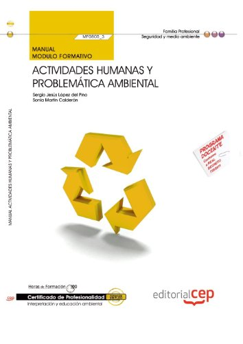 Descargar Libro Manual Actividades Humanas Y Problemática Ambiental . Certificados De Profesionalidad. Interpretación Y Educación Ambiental Sonia Martín Calderón