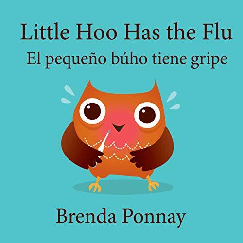 Little Hoo has the Flu / El pequeño búho tiene gripe (English Edition)
