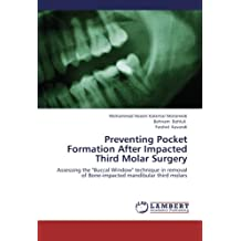"""Preventing Pocket Formation After Impacted Third Molar Surgery: Assessing the """"Buccal Window"""" technique in removal of Bone-impacted mandibular third molars"""