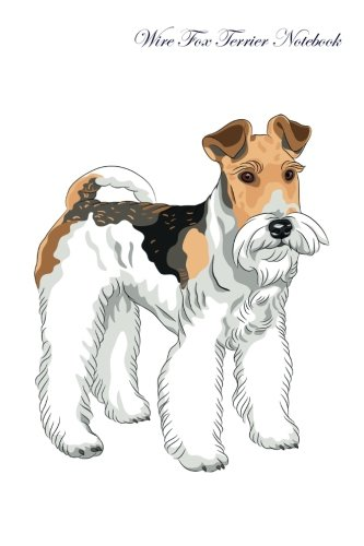 Wire Fox Terrier Notebook Record Journal, Diary, Special - Fox Terrier Wire