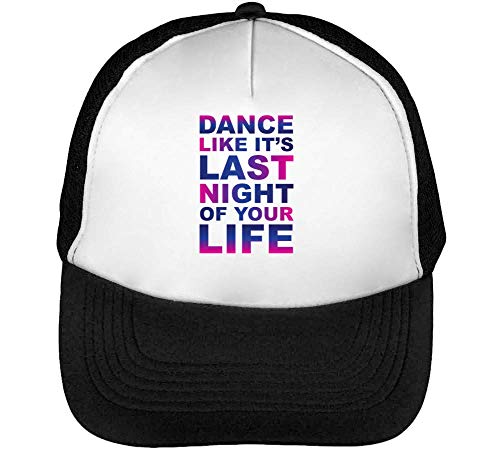 Dance Like It'S Last Night Of Your Life Gorras Hombre Snapback Beisbol Negro Blanco