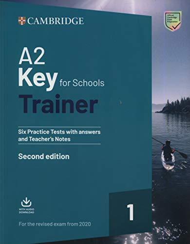 A2 Key for Schools Trainer 1 for the revised exam from 2020 Second edition. Six Practice Tests with Answers and Teacher's Notes with Downloadable Audio por Cambridge University Press