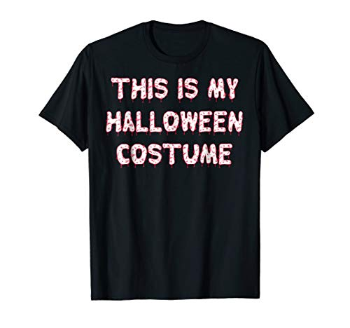 This Is My Halloween Costume Simple Outfit T-Shirt -
