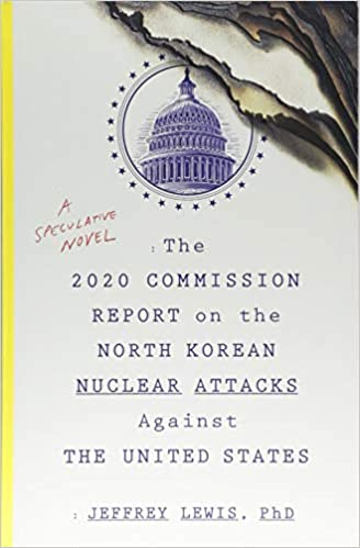 The 2020 Commission Report On The North Korean Nuclear Attacks