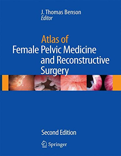 Atlas of Female Pelvic Medicine and Reconstructive