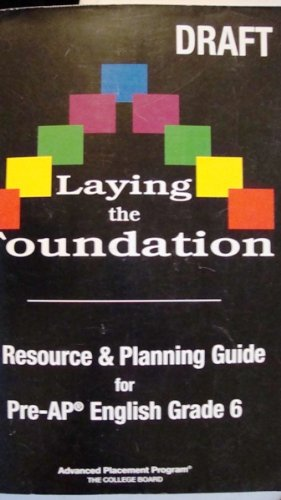 A Resource and Planning Guide for Pre-AP English Grade Nine (Laying the Foundation) by Advanced Placement Program (The College Board)