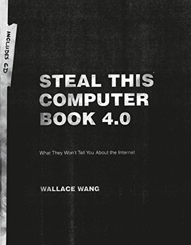 Steal This Computer Book 4.0: What They Won't Tell You About the Internet (English Edition)
