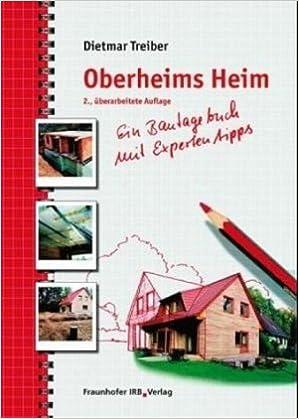 Oberheims Heim: Ein Bautagebuch Mit Expertentipps.: Amazon.de: Dietmar  Treiber: Bücher