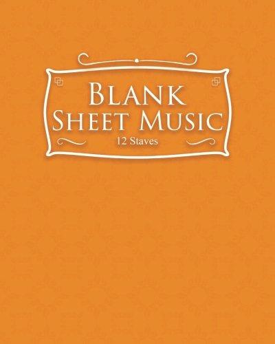 Download Blank Sheet Music - 12 Staves: Sheet Music Blank / Music Manuscript Paper / Music Sheet Paper / Music Sketchbook (Volume 56) ebook